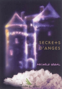 Secrets d'anges - Michèle Sébal