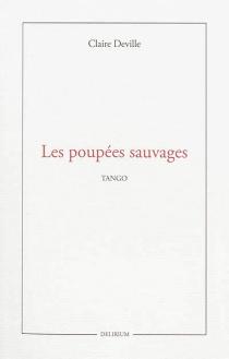 Les poupées sauvages : tango - ClaireDeville