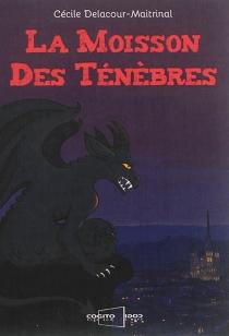 La moisson des ténèbres - CécileDelacour-Maitrinal