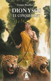 Dionysos, le conquérant - LouiseRoullier