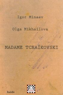 Madame Tchaïkovski : chronique d'une enquête - OlgaMikhaïlova