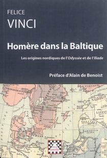 Homère dans la Baltique : les origines nordiques de l'Odyssée et de l'Iliade - FeliceVinci