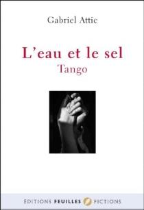 L'eau et le sel : tango - GabrielAttic