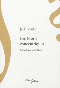 Les morts concentriques - JackLondon