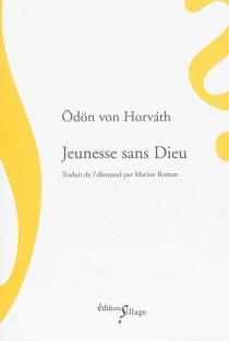 Jeunesse sans Dieu - Ödön vonHorváth