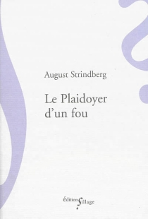 Le plaidoyer d'un fou - August Strindberg