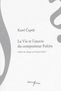 La vie et l'oeuvre du compositeur Foltyn - KarelCapek