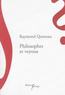 Philosophes et voyous - RaymondQueneau