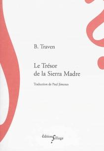 Le trésor de la Sierra Madre - B.Traven