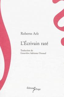 L'écrivain raté - RobertoArlt
