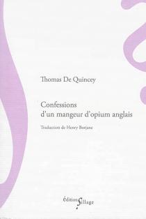 Confessions d'un mangeur d'opium anglais - ThomasDe Quincey