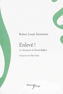 Enlevé ! : les aventures de David Balfour - Robert LouisStevenson