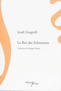 Le roi des schnorrers - Israel Zangwill
