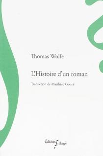 L'histoire d'un roman - ThomasWolfe