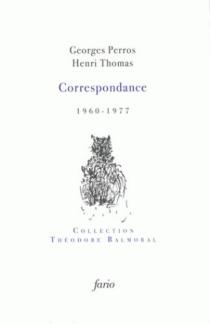 Georges Perros, Henri Thomas : correspondance : 1960-1977 - GeorgesPerros