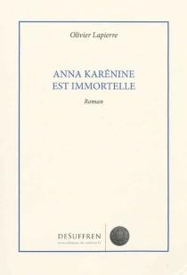 Anna Karénine est immortelle - OlivierLapierre