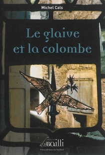 Le glaive et la colombe - MichelCals
