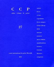 Cahier critique de poésie, n° 27 -
