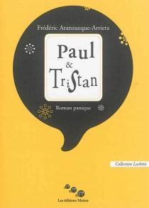 Paul et Tristan : roman panique - FrédéricAranzueque-Arrieta