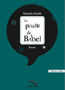 Le phare de Babel - YannickAnché