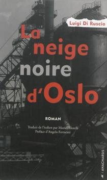 La neige noire d'Oslo - LuigiDi Ruscio