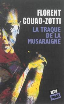 La traque de la musaraigne - FlorentCouao-Zotti