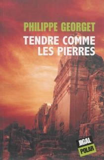 Tendre comme les pierres - PhilippeGeorget