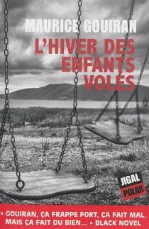 L'hiver des enfants volés - MauriceGouiran
