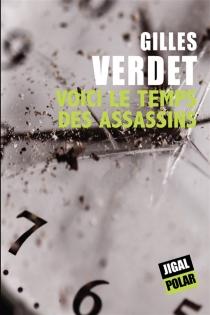 Voici le temps des assassins - GillesVerdet