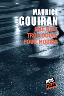 Une nuit trop douce pour mourir - MauriceGouiran