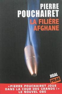 La filière afghane - PierrePouchairet