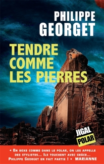 Tendre comme les pierres - Philippe Georget
