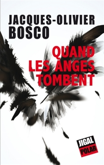 Quand les anges tombent - Jacques Olivier Bosco