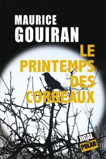 Le printemps des corbeaux - MauriceGouiran