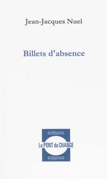 Billets d'absence : textes brefs - Jean-JacquesNuel