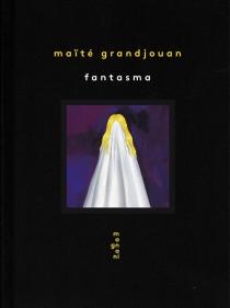 Fantasma - MaïtéGrandjouan