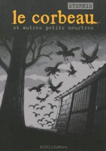 Le corbeau : et autres meurtres noirs - PhilippeSternis