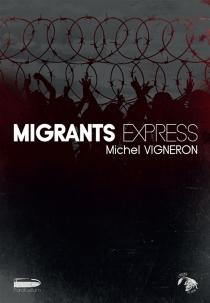 Migrants express - MichelVigneron