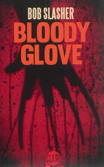 Bloody glove - Bob Slasher