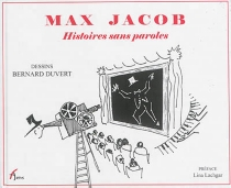 Max Jacob : histoires sans paroles - Bernard Duvert
