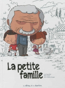 La petite famille : l'intégrale - LoïcDauvillier
