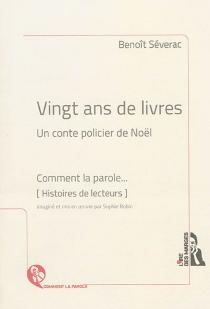 Vingt ans de livres : un conte policier de Noël - BenoîtSéverac