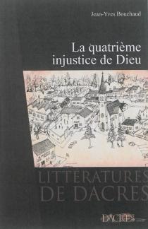 La quatrième injustice de Dieu - Jean-YvesBouchaud