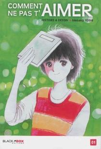Comment ne pas t'aimer - MasakoYoshi