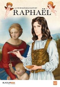La vie de Raffaello Santi dit Raphaël - MachikoSatonaka