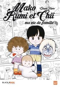Mako, Rumi et Chii : ma vie de famille - OsamuTezuka