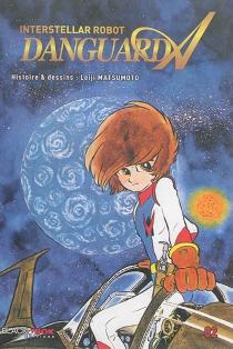 Danguard A : interstellar robot - ReijiMatsumoto