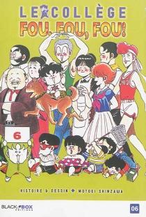 Le collège fou, fou, fou ! : high school ! Kimengumi - MotoeiShinzawa