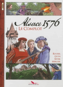 Alsace 1576 : le complot - IsabelleMercier