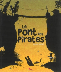 Le pont des pirates - Vincent Wagner
